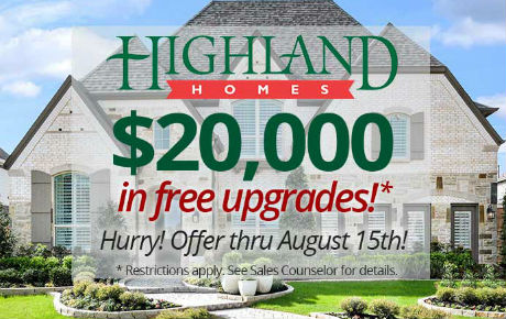 Highland Homes is offering special incentives through August 15th.
